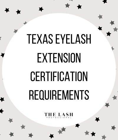 Texas Eyelash Extension Certification Requirements